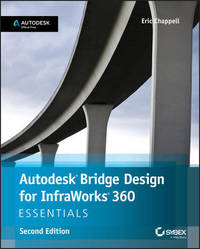 Autodesk Bridge Design for InfraWorks 360 Essentials by Eric Chappell