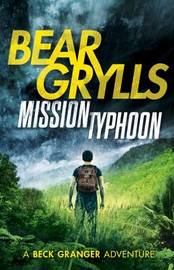 Mission Typhoon by Bear Grylls