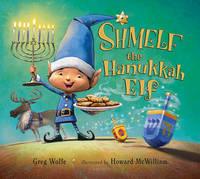 Shmelf the Hanukkah Elf by Greg Wolfe