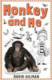 Monkey and Me by David Gilman