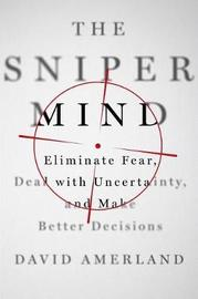 The Sniper Mind by David Amerland