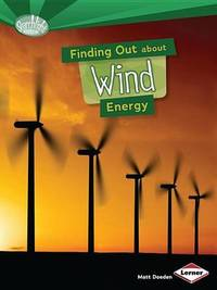 Finding Out About Wind Energy by Matt Doeden