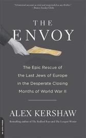 The Envoy by Alex Kershaw