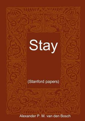 Stay.. by Alexander P.M. van den Bosch