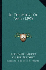 In the Midst of Paris (1895) by Alphonse Daudet