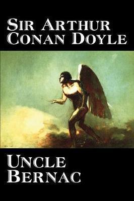 Uncle Bernac by Arthur Conan Doyle image