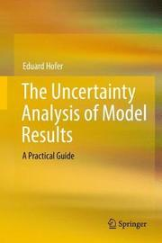 The Uncertainty Analysis of Model Results by Eduard Hofer