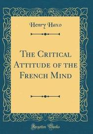 The Critical Attitude of the French Mind (Classic Reprint) by Henry Haxo image