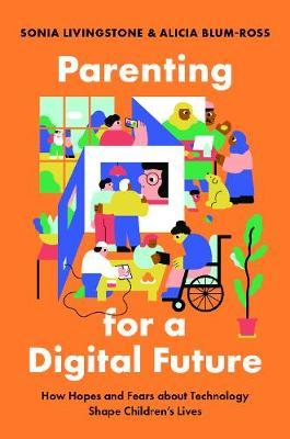 Parenting for a Digital Future by Sonia Livingstone