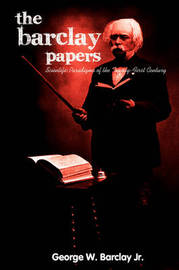 The Barclay Papers: Scientific Paradigms of the Twenty-First Century by George W Barclay Jr