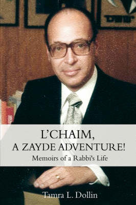 L'Chaim, a Zayde Adventure!: Memoirs of a Rabbi's Life by Tamra L Dollin image