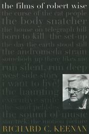 The Films of Robert Wise by Richard C Keenan image