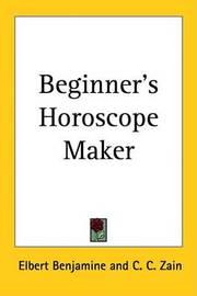 Beginner's Horoscope Maker by Elbert Benjamine