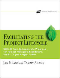 Facilitating the Project Lifecycle by Janet A Means
