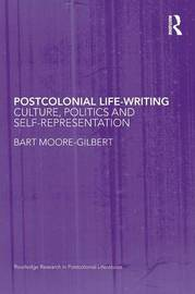 Postcolonial Life-Writing by Bart Moore-Gilbert