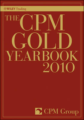 The CPM Gold Yearbook: 2010 by CPM Group