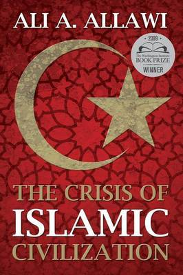 The Crisis of Islamic Civilization by Ali A Allawi image