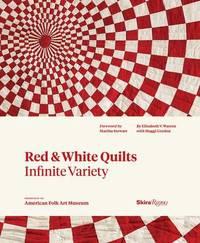 Red & White Quilts: Infinite Variety by Elizabeth V. Warren