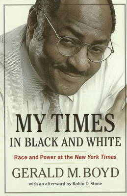 My Times in Black and White by Gerald M. Boyd image