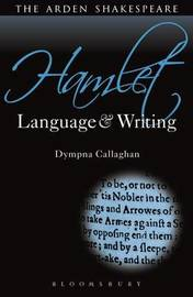 Hamlet: Language and Writing by Dympna Callaghan
