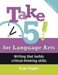 Take Five! for Language Arts by Kaye Hagler