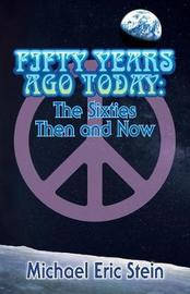 Fifty Years Ago Today by Mr Michael Eric Stein image