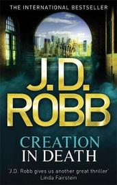 Creation in Death (In Death #29) (UK Ed.) by J.D Robb