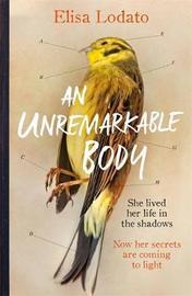 An Unremarkable Body by Elisa Lodato
