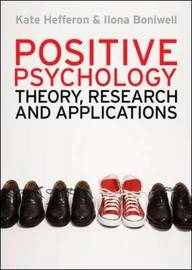 Positive Psychology: Theory, Research and Applications by Kate Hefferon