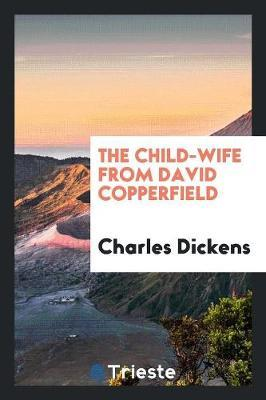 The Child-Wife from David Copperfield by DICKENS