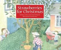 Strawberries for Christmas by Rebecca Beyer