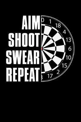 Aim Shoot Swear Repeat by Notebooks Journals Xlpress