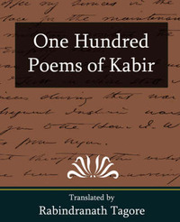 One Hundred Poems of Kabir by Tagore Rabindranath