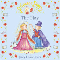 Princess Poppy: The Play by Janey Louise Jones image