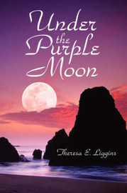 Under the Purple Moon by Theresa E. Liggins image