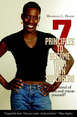 7 Principles to Become Your Own Superhero by Michelle L Heath image