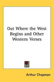 Out Where the West Begins and Other Western Verses by Arthur Chapman image