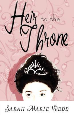 Heir to the Throne by Sarah Marie Webb image
