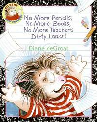 No More Pencils No More Books by Diane Degroat image