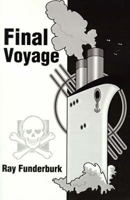 Final Voyage by Ray Funderburk