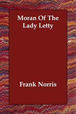 Moran Of The Lady Letty by Frank Norris