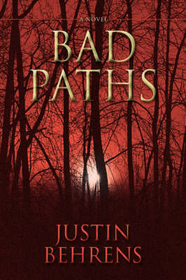 Bad Paths by Justin Behrens