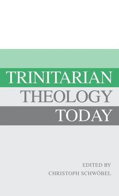 Trinitarian Theology Today