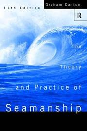 Theory and Practice of Seamanship XI by Graham Danton