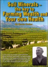 Soil Minerals: The Key to Farming Wealth and Your Own Health by Brown Trotter image