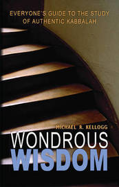 Wondrous Wisdom by Michael R. Kellogg