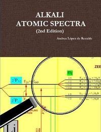 Alkali Atomic Spectra - 2nd Edition by Andrea Lopez de Recalde image