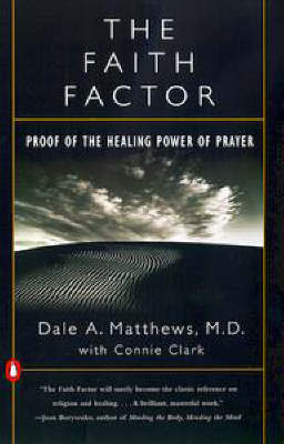 The Faith Factor by Dale A Matthews