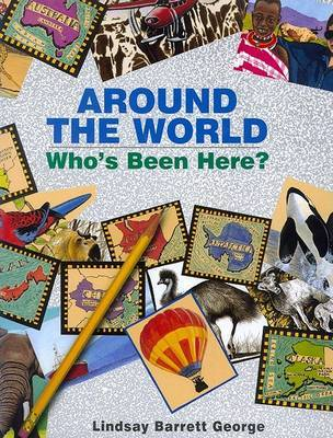 Around The World Who's Been Here by Lindsay Barrett George image
