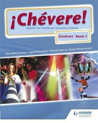 Chevere! Students' Book 1 by Anne Maria Bankay